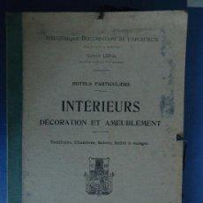 Libros antiguos: ARQUITECTURA. HOTELS PARTICULIERS.INTERIEURS DECORATION ET AMEUBLEMENT. G.LEFOL 48 PLANCHAS. Lote 29954616