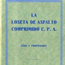 Libros antiguos: LA LOSETA DE ASFALTO COMPRIMIDO - MÁS DE 30 FOTOGRAFÍAS DE CALLES ASFALTADAS DE ESPAÑA (1927). Lote 30190081