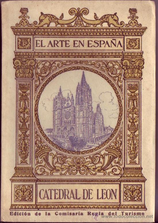 CATEDRAL DE LEÓN. CUARENTA Y OCHO ILUSTRACIONES CON TEXTO DE D. JUAN TORBADO Y FLOREZ. (Libros Antiguos, Raros y Curiosos - Bellas artes, ocio y coleccion - Arquitectura)