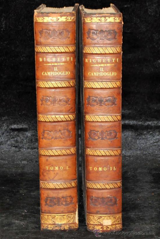 DESCRIZIONE DEL CAMPIDOGLIO DE RIGHETTI PIETRO. 2 VOLUMI. 1833 E 1836. DI MUSEO! (Libros Antiguos, Raros y Curiosos - Bellas artes, ocio y coleccion - Arquitectura)