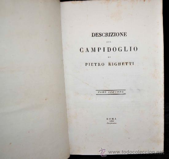 Libros antiguos: DESCRIZIONE DEL CAMPIDOGLIO DE RIGHETTI PIETRO. 2 VOLUMI. 1833 e 1836. di museo! - Foto 16 - 30412909