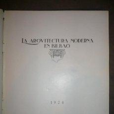 Libros antiguos: LA ARQUITECTURA MODERNA EN BILBAO. 1924. . Lote 30932386