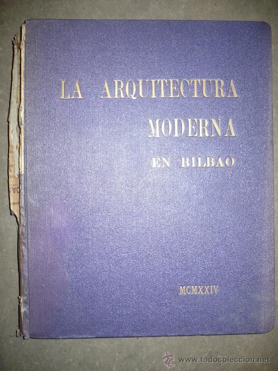 Libros antiguos: La Arquitectura Moderna en Bilbao. 1924. - Foto 2 - 30932386
