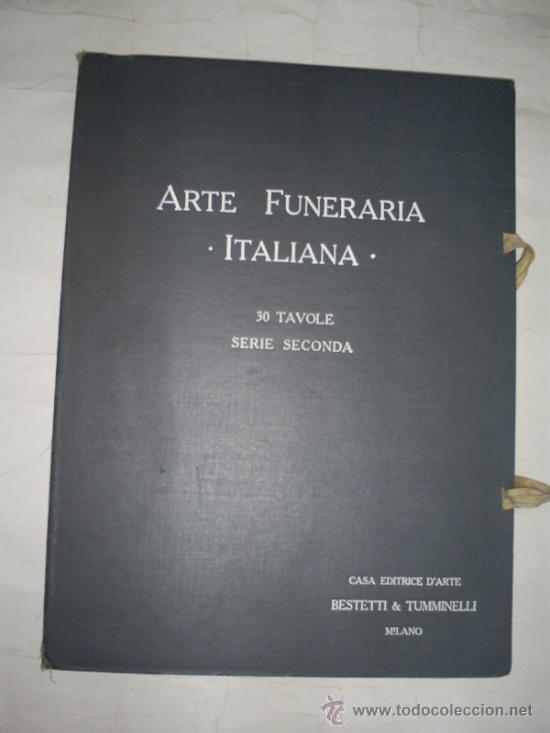 ARTE FUNERARIA ITALIANA 30 TAVOLE SERIE SECONDA EDITRICE D'ARTE BESTETTI & TUMMINELLI 1920 RM56836-V (Libros Antiguos, Raros y Curiosos - Bellas artes, ocio y coleccion - Arquitectura)