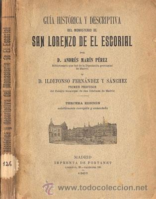 GUÍA HISTÓRICA Y DESCRIPTIVA SAN LORENZO DE EL ESCORIAL– AÑO 1907 (Libros Antiguos, Raros y Curiosos - Bellas artes, ocio y coleccion - Arquitectura)