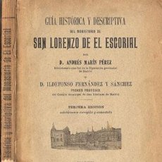Libros antiguos: GUÍA HISTÓRICA Y DESCRIPTIVA SAN LORENZO DE EL ESCORIAL– AÑO 1907. Lote 31411630