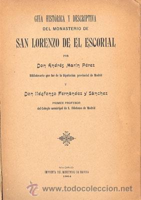Libros antiguos: GUÍA HISTÓRICA Y DESCRIPTIVA SAN LORENZO DE EL ESCORIAL– Año 1907 - Foto 2 - 31411630