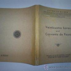 Libros antiguos: VEINTICUATRO HORAS EN EL CONVENTO DE POYO VÍCTOR LIS QUIBÉN 1934 GALICIA RM57671-V. Lote 31588649