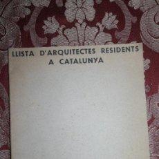 Libros antiguos: 0998- 'LLISTA D'ARQUITECTES RESIDENTS A CATALUNYA' ASSOCIACIÓ D'ARQUITECTES DE CATALUNYA 1933. Lote 31878355