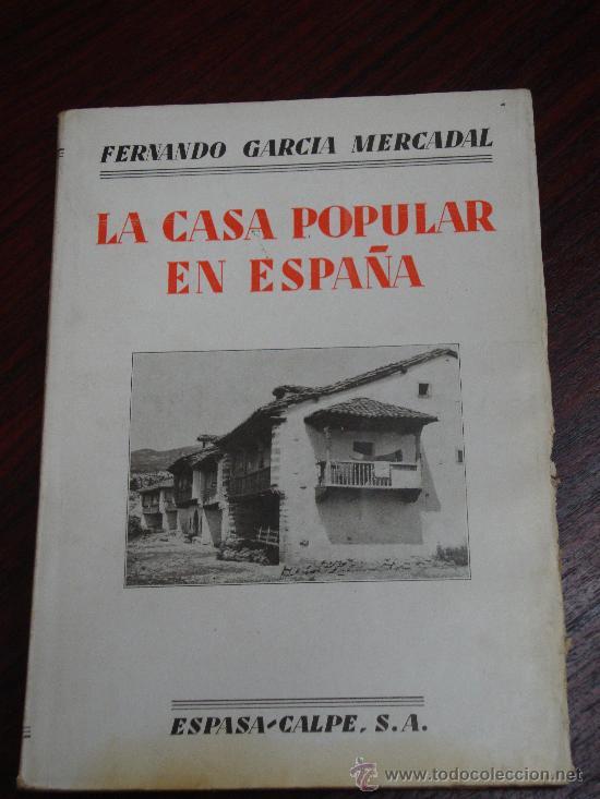 LA CASA POPULAR EN ESPAÑA. 1930. 1ª EDICION. FERNANDO GARCIA MERCADAL (Libros Antiguos, Raros y Curiosos - Bellas artes, ocio y coleccion - Arquitectura)