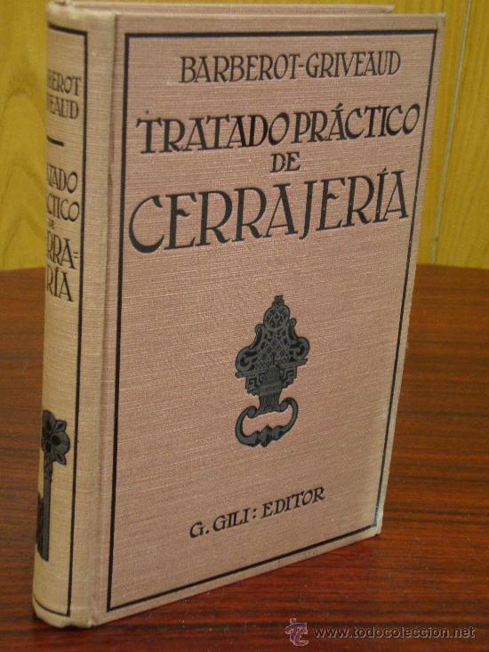 TRATADO PRACTICO DE CERRAJERIA. 1932 E. BARBEROT (Libros Antiguos, Raros y Curiosos - Bellas artes, ocio y coleccion - Arquitectura)
