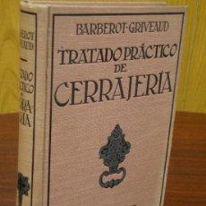Libros antiguos: TRATADO PRACTICO DE CERRAJERIA. 1932 E. BARBEROT. Lote 32111798