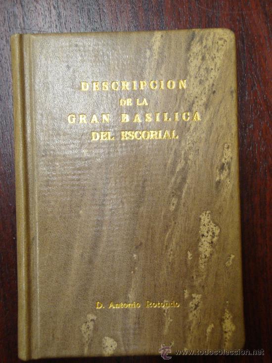 DESCRIPCIÓN DE LA GRAN BASÍLICA DEL ESCORIAL 1868 ANTONIO ROTONDO (Libros Antiguos, Raros y Curiosos - Bellas artes, ocio y coleccion - Arquitectura)