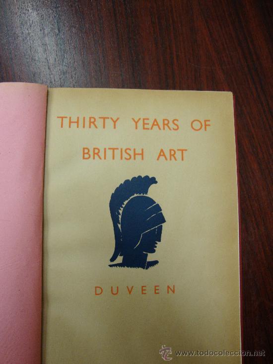 THIRTY YEARS OF BRITISH ART. 1930. (Libros Antiguos, Raros y Curiosos - Bellas artes, ocio y coleccion - Arquitectura)