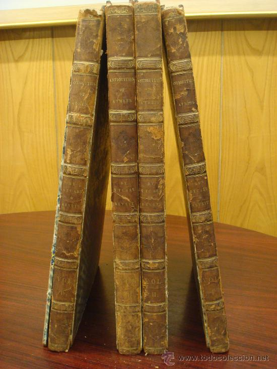 Libros antiguos: THE ANTIQUITIES OF ATHENS, 1825-30, 4 Vol., Measured And Delineated By J. Stuart F.R.S. F.S.A., - Foto 2 - 32786099