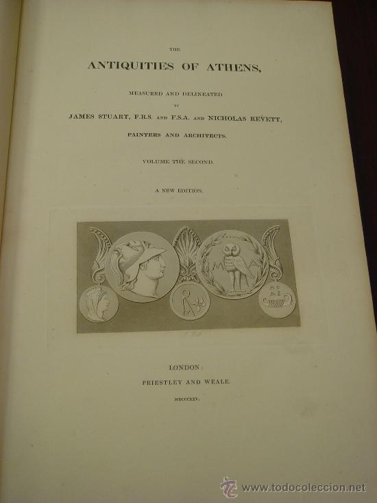 Libros antiguos: THE ANTIQUITIES OF ATHENS, 1825-30, 4 Vol., Measured And Delineated By J. Stuart F.R.S. F.S.A., - Foto 11 - 32786099