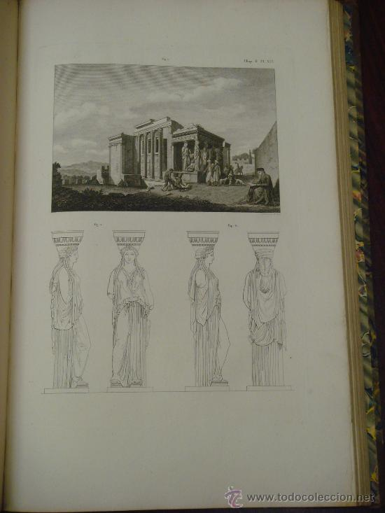 Libros antiguos: THE ANTIQUITIES OF ATHENS, 1825-30, 4 Vol., Measured And Delineated By J. Stuart F.R.S. F.S.A., - Foto 17 - 32786099