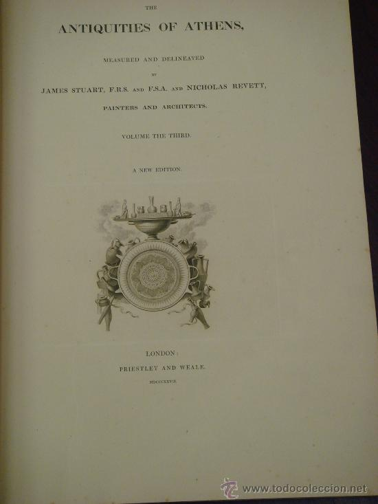 Libros antiguos: THE ANTIQUITIES OF ATHENS, 1825-30, 4 Vol., Measured And Delineated By J. Stuart F.R.S. F.S.A., - Foto 24 - 32786099