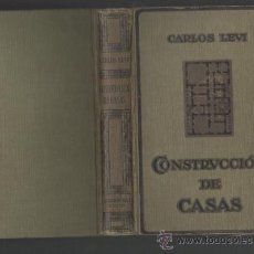 Libros antiguos: CARLOS LEVI CONSTRUCCION DE CASAS BARCELONA 1919 GUSTAVO GILI EDITOR. Lote 32791891