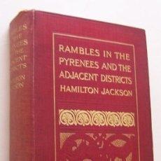 Libros antiguos: 1912 RAMBLES IN THE PYRENEES ARQUITECTURA EN LOS PIRINEOS FRANCESES Y ESPAÑOLES FOTOS Y GRABADOS. Lote 33042696