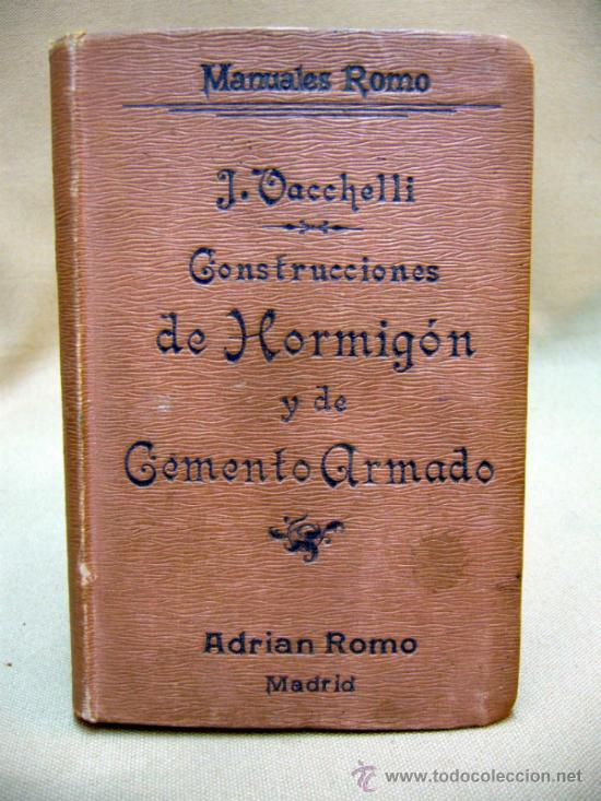 LIBRO, LAS CONSTRUCCIONES DE HORMIGON, JOSE VACCHELLI, 1910 (Libros Antiguos, Raros y Curiosos - Bellas artes, ocio y coleccion - Arquitectura)