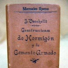 Libros antiguos: LIBRO, LAS CONSTRUCCIONES DE HORMIGON, JOSE VACCHELLI, 1910. Lote 33209951