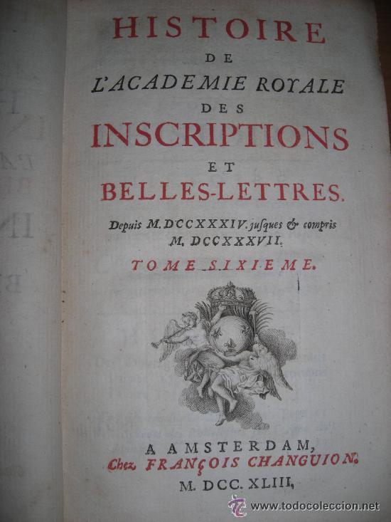 Libros antiguos: Histoire de L´Academie Royale des Inscriptions et Belles-Lettres, tomo VI, 1743, Contiene 9 grabados - Foto 2 - 33227460