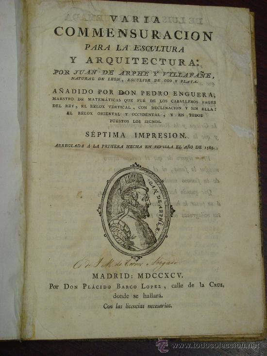 Libros antiguos: VARIA COMMENSURACION PARA LA ESCULTURA, Y ARQUITECTURA. 1795, Juan de Arphe y Villafañe - Foto 2 - 33220192