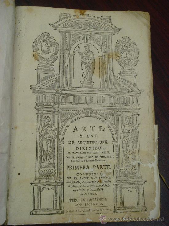 Libros antiguos: ARTE Y USO DE LA ARQUITECTURA, 1736, 2 Vol.,Lorenzo de San Nicolas y dirigido al Patriarcha San Jose - Foto 4 - 33219969