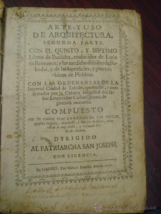 Libros antiguos: ARTE Y USO DE LA ARQUITECTURA, 1736, 2 Vol.,Lorenzo de San Nicolas y dirigido al Patriarcha San Jose - Foto 10 - 33219969
