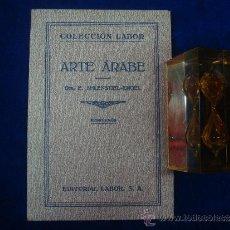 Libros antiguos: ARTE ARABE. POR LA DRA. AHLENSTIEL - ENGEL. EDITORIAL LABOR. OBRA ILUSTRADA. 1932.. Lote 33551945