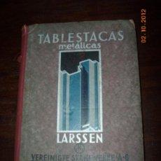 Libros antiguos: TABLESTACAS METALICAS LARSSEN. Lote 33686586