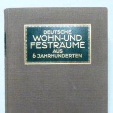 Libros antiguos: DEUTSCHE WOHN UND FESTRÄUME - R. C. H. BAER - 1912 - DECORACIÓN Y MUEBLES ALEMANES. Lote 34082611