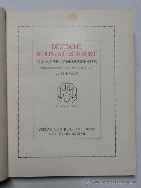 Libros antiguos: DEUTSCHE WOHN UND FESTRÄUME - R. C. H. BAER - 1912 - DECORACIÓN Y MUEBLES ALEMANES - Foto 2 - 34082611