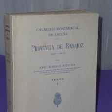 Libros antiguos: CATÁLOGO MONUMENTAL DE ESPAÑA. PROVINCIA DE BADAJOZ (1907-1910). TOMO I.- TEXTO. . Lote 34254741