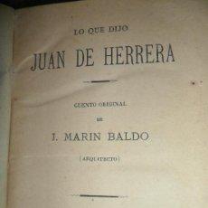 Libros antiguos: LO QUE DIJO JUAN DE HERRERA. JOSÉ MARÍN BALDO. MADRID, 1882. Lote 34668497