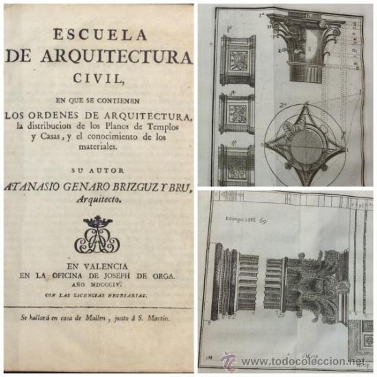 ESCUELA DE ARQUITECTURA CIVIL. ATANASIO GENARO BRIZGUZ Y BRU. VALENCIA 1804. 54 LÁMINAS. DESCRIPCIÓN (Libros Antiguos, Raros y Curiosos - Bellas artes, ocio y coleccion - Arquitectura)