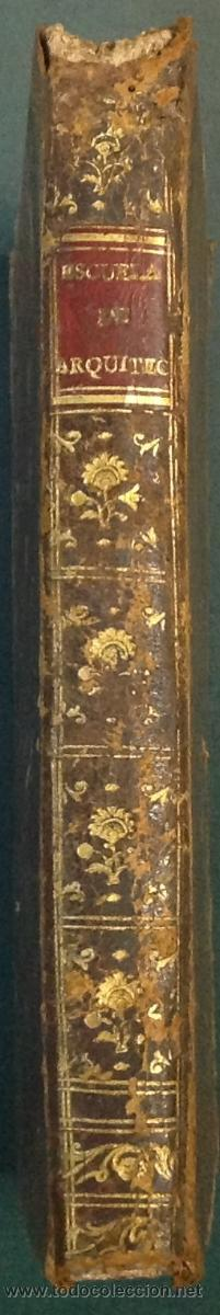Libros antiguos: ESCUELA DE ARQUITECTURA CIVIL. ATANASIO GENARO BRIZGUZ Y BRU. VALENCIA 1804. 54 LÁMINAS. DESCRIPCIÓN - Foto 10 - 35435551