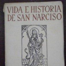 Libros antiguos: VIDA E HISTÓRIA DE SAN NARCISO, PATRÓN DE GERONA, ARQUITECTURA Y HISTÓRIA DE SU COLEGIATA. Lote 35538942