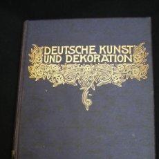 Libros antiguos: DEUTSCHE KUNST UND DEKORATION HOFRAT ALEXANDER KOCH 1908 ART NOUVEAU ALEMAN BAUHAUS DRESDEN 1908. Lote 35594441