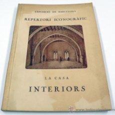 Libros antiguos: EXPOSICIÓ BARCELONA 1929. REPERTORI ICONOGRÀFIC. LA CASA, INTERIORS.17X24 CM.. Lote 35629431