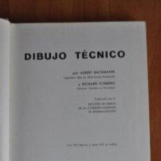 Libros antiguos: DIBUJO TÉCNICO - ALBERT BACHMANN Y RICHARD FORBERG . Lote 36052025