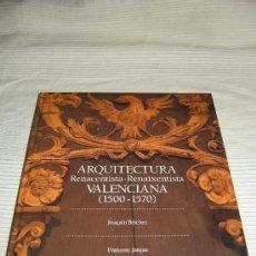 Libros antiguos: ARQUITECTURA RENACENTISTA VALENCIANA (JOAQUÍN BÉRCHEZ Y FRANCESC JARQUE). Lote 36529579