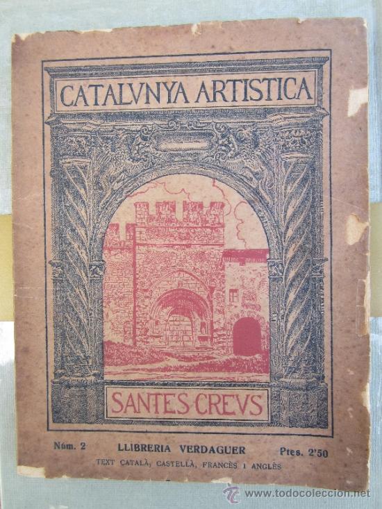 CATALUNYA ARTISTICA NUMERO 2 - MONESTIR DE SANTES CREUS 1929 (Libros Antiguos, Raros y Curiosos - Bellas artes, ocio y coleccion - Arquitectura)
