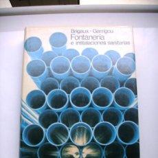 Libros antiguos: LIBRO FONTANERIA E INTALACIONES SANITARIAS BRIGAUX - GARRIGOU. Lote 37143751