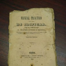Libros antiguos: MANUAL PRÁCTICO DEL ARTE DE EDIFICAR. 1851. 2ª EDICIÓN. . Lote 37528458