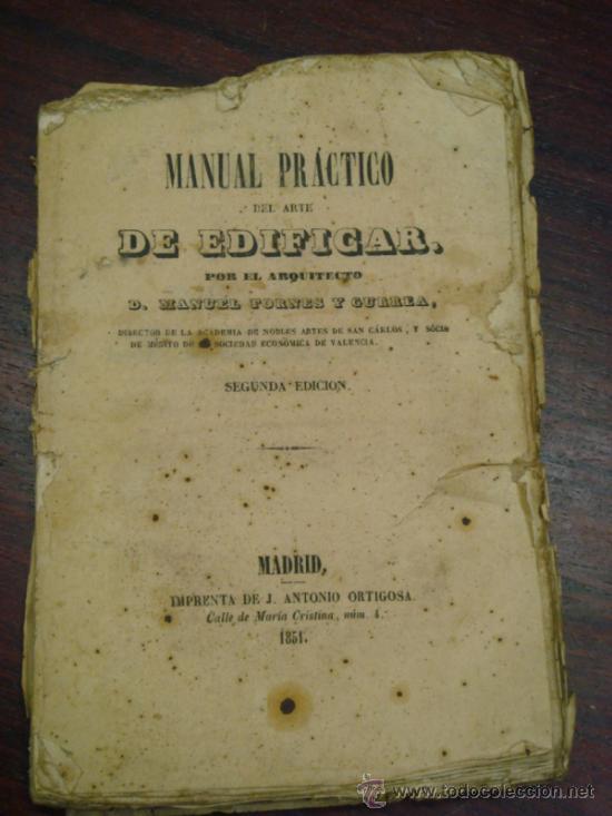 Libros antiguos: MANUAL PRÁCTICO DEL ARTE DE EDIFICAR. 1851. 2ª Edición. - Foto 2 - 37528458