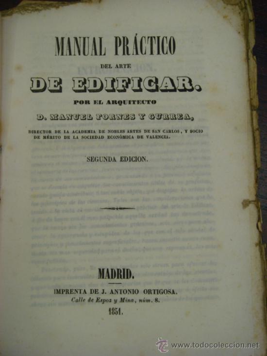 Libros antiguos: MANUAL PRÁCTICO DEL ARTE DE EDIFICAR. 1851. 2ª Edición. - Foto 3 - 37528458