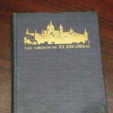 Libros antiguos: SAN LORENZO DE EL ESCORIAL. EL MONASTERIO, EL PALACIO REAL, LA CASITA DEL PRÍNCIPE. 1929. Lote 37768086