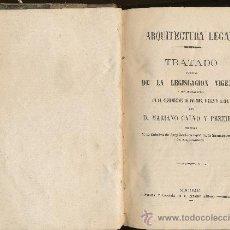 Libros antiguos: CALVO Y PEREIRA, MARIANO, ARQUITECTURA LEGAL, TRATADO ESPECIAL DE LA LEGISLACION VIGENTE. Lote 37926706